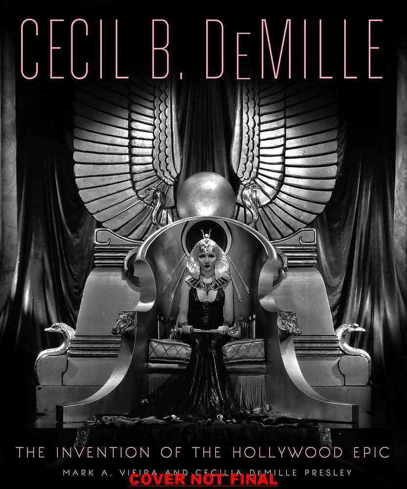 Cecil B. Demille By Demille Presley, Cecilia/ Vieira, Mark A.