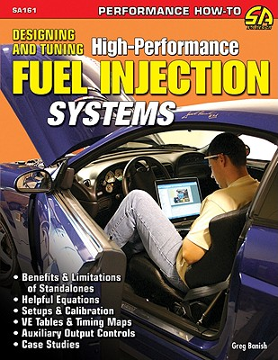 Designing and Tuning High-Performance Fuel Injection Systems By Banish, Greg